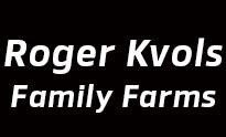 Roger Kvols Family Farms