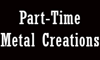 Part-time Metal Creations